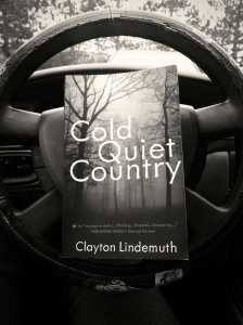 "My copy of Clayton Lindemuth's ""Cold Quiet Country"""