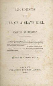 The original edition of the cover page to Incidents in the Life of a Slave Girl by Harriet Jacobs